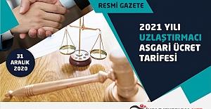 2021 Yılı Uzlaştırmacı Asgari Ücret Tarifesi Resmi Gazete'de Yayımlandı
