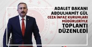 Adalet Bakanı Abdulhamit GÜL, Ceza İnfaz Kurumları Müdürleriyle Toplantı Düzenledi