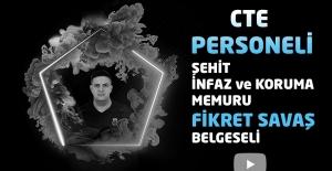 CTE Personeli Şehit İnfaz ve Koruma Memuru Fikret SAVAŞ Belgeseli