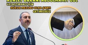 Adalet Bakanı Abdulhamit GÜL: Uzlaştırmacı İçin Hukuk Mezunu Olma Şartı Getireceğiz