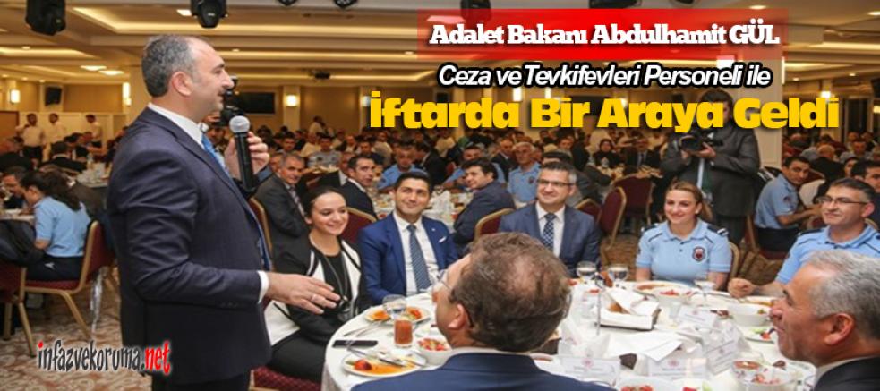 Adalet Bakanı Abdulhamit Gül, Ceza ve Tevkifevleri Personeli ile İftarda Bir Araya Geldi
