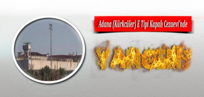 Adana (Kürkçüler) E Tipi Kapalı Ceza İnfaz Kurumunda Yangın !
