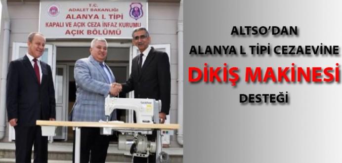 ALTSO'dan Alanya L Tipi Cezaevine Dikiş Makinesi Desteği...