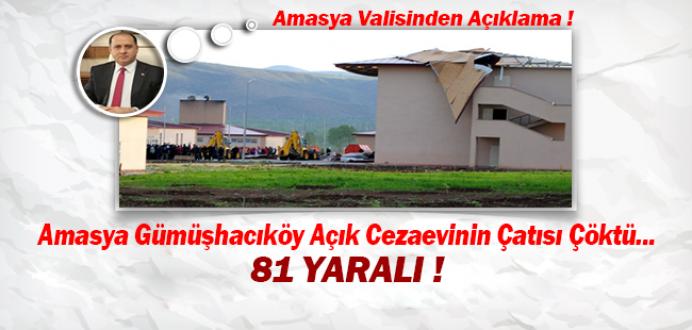 Amasya Gümüşhacıköy Açık Cezaevinin Çatısı Çöktü : 81 Yaralı !