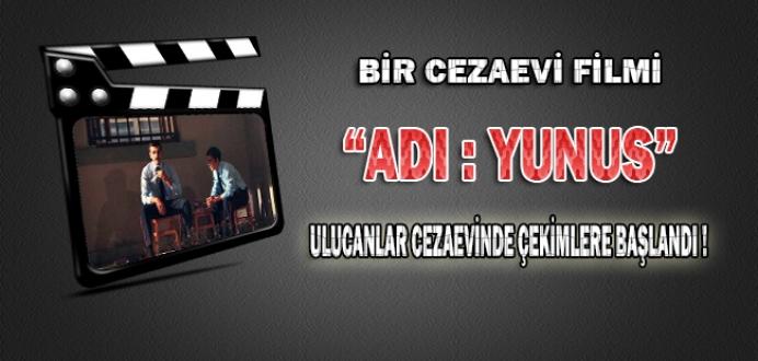 Bir Cezaevi Filmi 'Adı: Yunus' Ulucanlar Cezaevinde Çekimlere Başlandı...