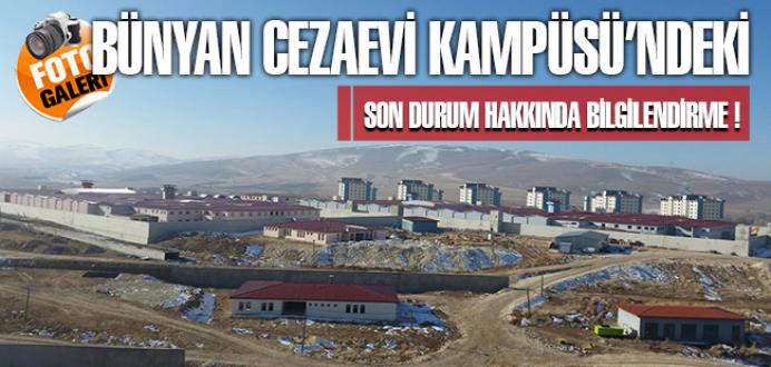 Bünyan Cezaevi Kampüsü'ndeki Son Durum Hakkında Bilgilendirme !