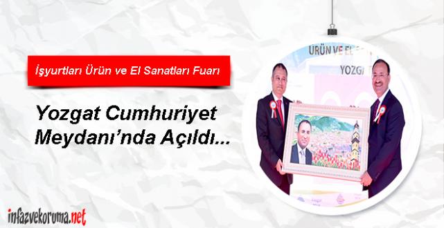 İşyurtları Ürün ve El Sanatları Fuarı Yozgat'ta Açıldı...