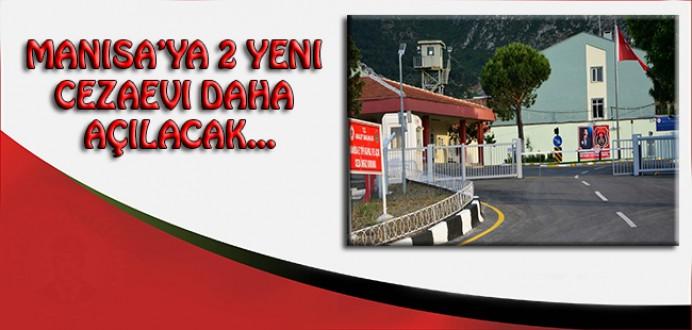 Manisaya 2 Yeni Cezaevi Daha Açılacak...