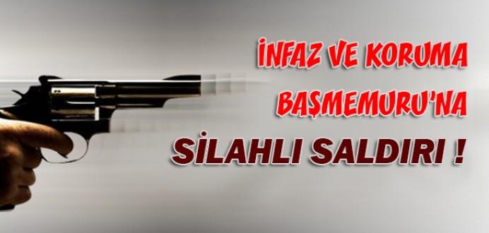 Osmaniye T Tipi İnfaz ve Koruma Başmemuru'na Silahlı Saldırı !