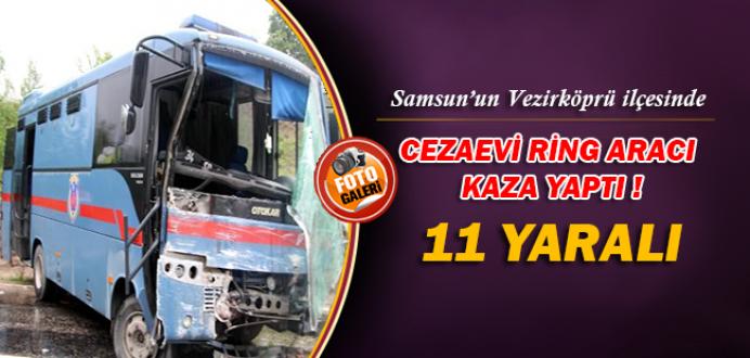 Samsun'un Vezirköprü İlçesinde Cezaevi Ring Aracı Kaza Yaptı : 11 Yaralı !