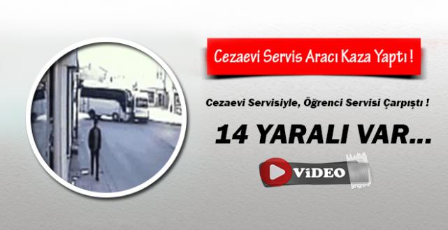 Sivas'ta Cezaevi Servis Aracı Kaza Yaptı : 14 Yaralı !