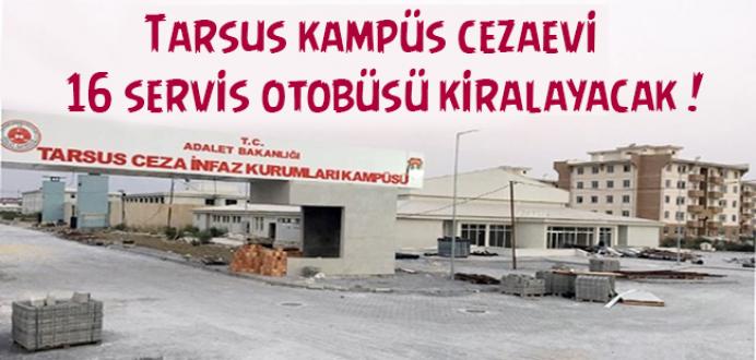 Tarsus Kampüs Cezaevi 16 Servis Otobüsü Kiralayacak !