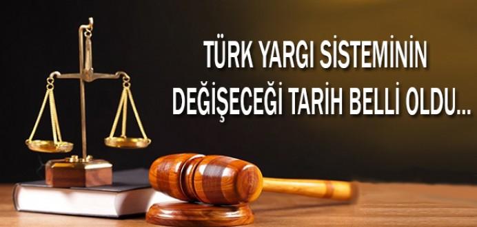 Türk Yargı Sisteminin Değişeceği Tarih Belli Oldu !
