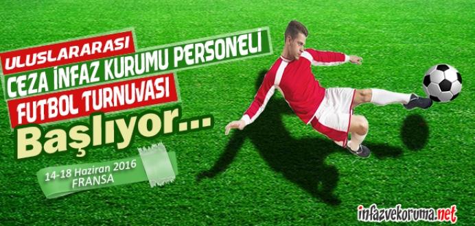 Uluslararası Ceza İnfaz Kurumu Personeli Futbol Turnuvası Başlıyor...