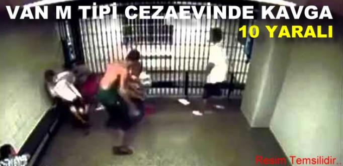 Van M Tipi Cezaevinde Kavga: 10 Yaralı...