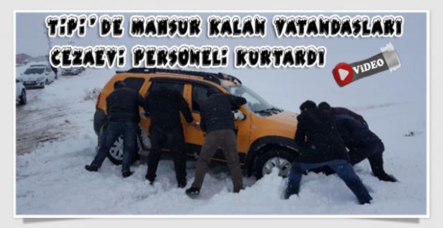 Tipi'de Mahsur Kalan Vatandaşları Bitlis Açık Cezaevi Personeli Kurtardı