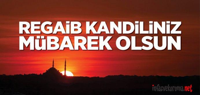 Tüm Müslüman Aleminin Regaip Kandili Mübarek Olsun...