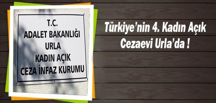 Türkiye'nin 4. Kadın Açık Cezaevi Urla'da !