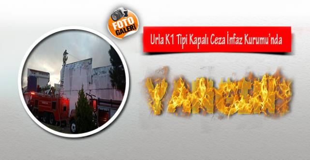 Urla K1 Tipi Kapalı Ceza İnfaz Kurumunda Yangın !