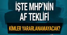 işte MHP'nin Af Teklifi, kimler yararlanamayacak ?