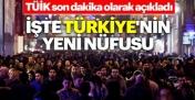 TUİK Açıkladı ! İşte Türkiye'nin Yeni Nüfusu