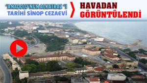 Anadolu'nun Alkatraz'ı Tarihi Sinop Cezaevi Havadan Görüntülendi