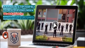 Karabük T Tipi Kapalı Cezaevi Personelinden #EvdeKalTürkiye Konulu Video Çalışması