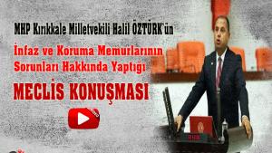 MHP Kırıkkale Milletvekili Halil ÖZTÜRK'ün İnfaz ve Koruma Memurlarının Sorunları Hakkında Yaptığı Meclis Konuşması