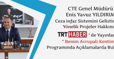 CTE Genel Müdürü Enis Yavuz YILDIRIM 'Benim Avrupalı Kentim ' Programına Katıldı